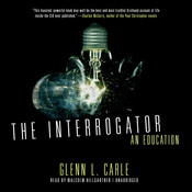 The Interrogator: An Education Audiobook, by Glenn L. Carle