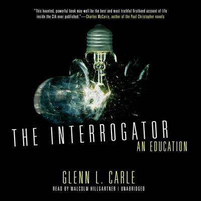 The Interrogator: An Education Audiobook, by Glenn L. Carle
