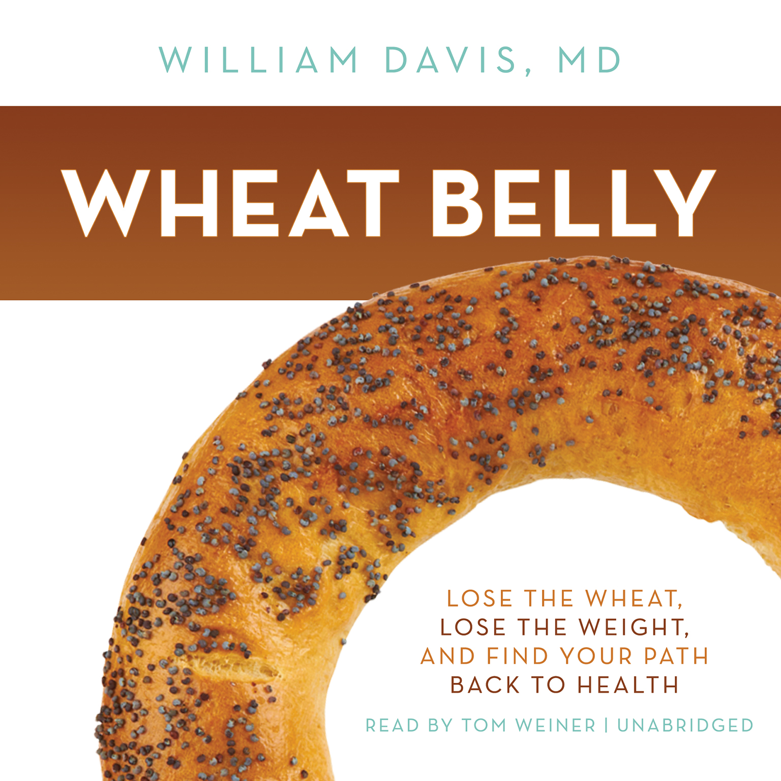 Printable Wheat Belly: Lose the Wheat, Lose the Weight, and Find Your Path Back to Health Audiobook Cover Art