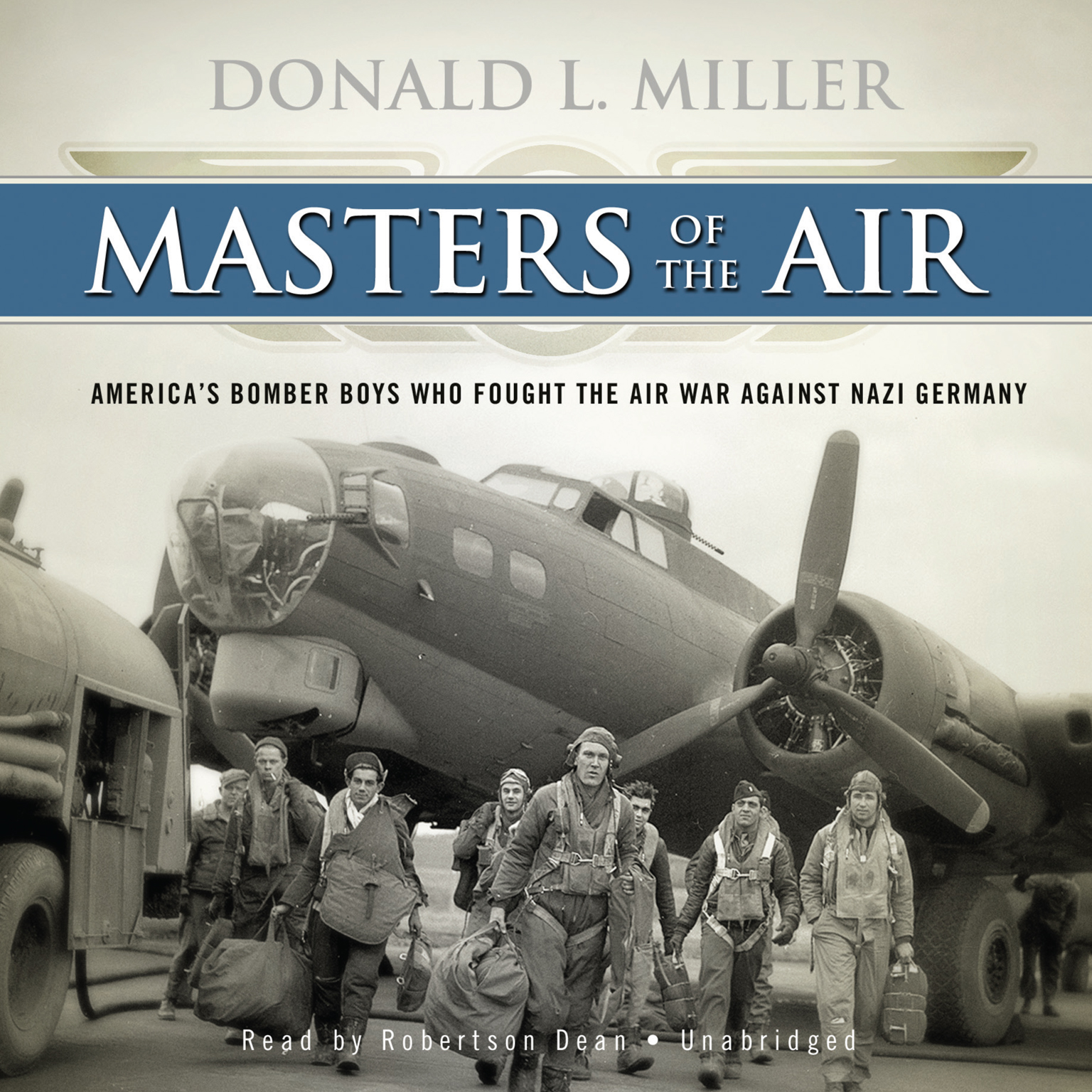 Printable Masters of the Air: America's Bomber Boys Who Fought the Air War against Nazi Germany Audiobook Cover Art
