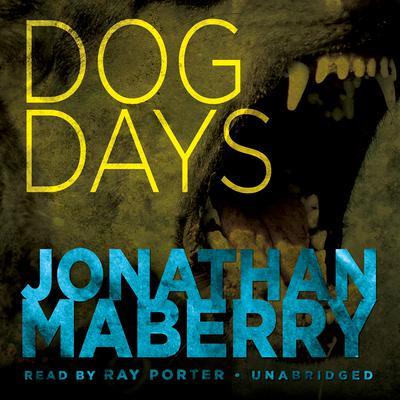 Dog Days: A Joe Ledger Adventure Audiobook, by Jonathan Maberry