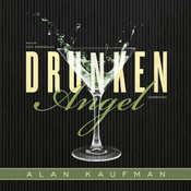 Drunken Angel, by Alan Kaufman