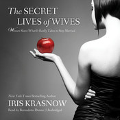 The Secret Lives of Wives: Women Share What It Really Takes to Stay Married Audiobook, by Iris Krasnow