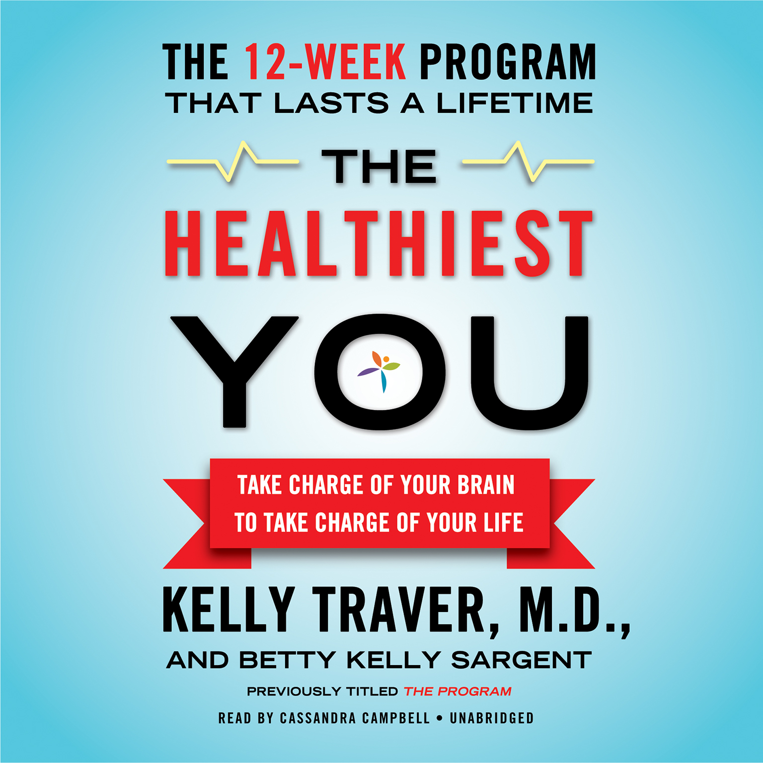 Printable The Healthiest You: Take Charge of Your Brain to Take Charge of Your Life Audiobook Cover Art