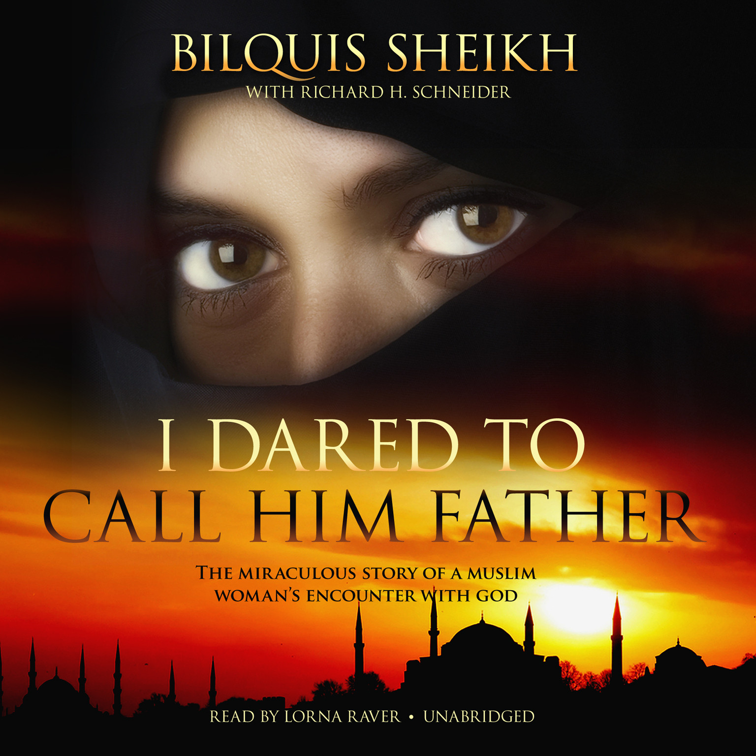 Printable I Dared to Call Him Father: The Miraculous Story of a Muslim Woman's Encounter with God Audiobook Cover Art