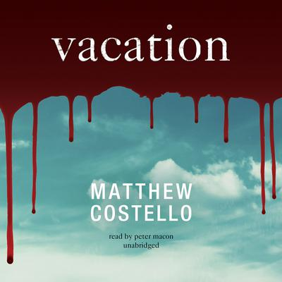 Vacation Audiobook, by Matthew Costello