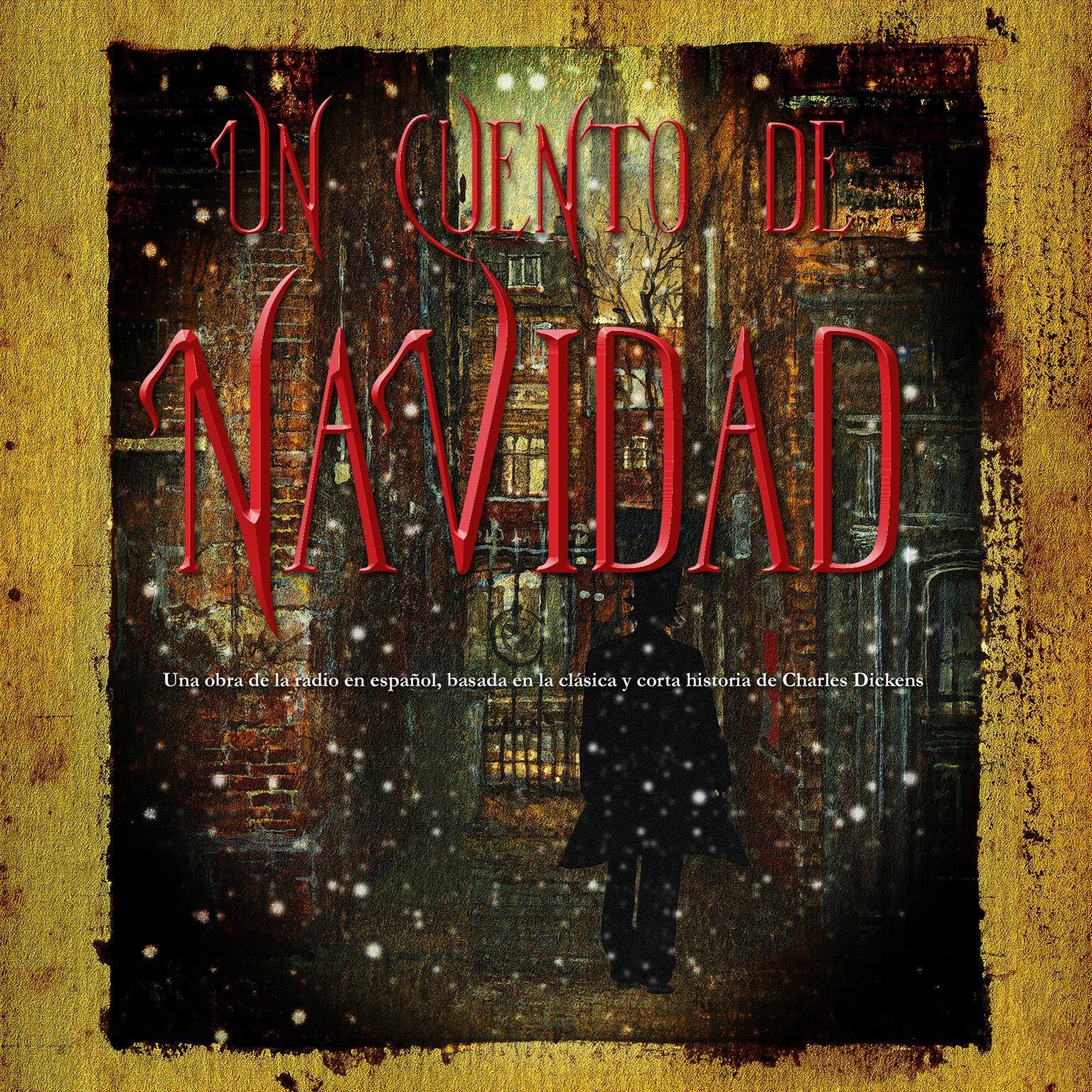 Printable Un Cuento de Navidad: Una obra de la radio en español, basada en la clásica y corta historia de Charles Dickens Audiobook Cover Art