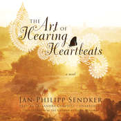 The Art of Hearing Heartbeats: A Novel Audiobook, by Jan-Philipp Sendker