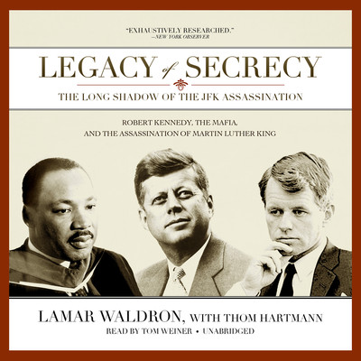 Legacy of Secrecy: The Long Shadow of the JFK Assassination Audiobook, by Lamar Waldron
