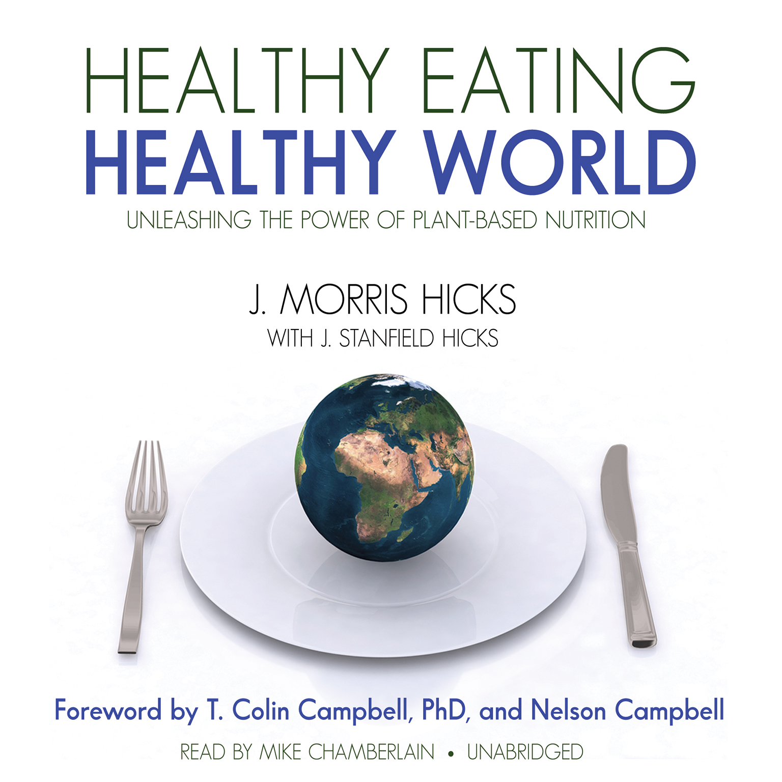 Printable Healthy Eating, Healthy World: Unleashing the Power of Plant-Based Nutrition Audiobook Cover Art