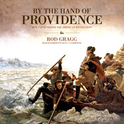 By the Hand of Providence: How Faith Shaped the American Revolution Audiobook, by Rod Gragg