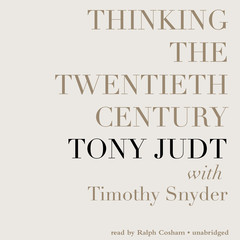 Thinking the Twentieth Century Audiobook, by Tony Judt