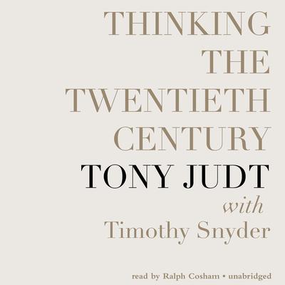 Thinking the Twentieth Century Audiobook, by