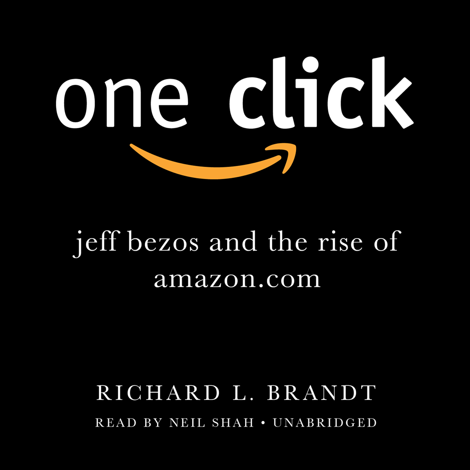 Printable One Click: Jeff Bezos and the Rise of Amazon.com Audiobook Cover Art