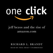 One Click: Jeff Bezos and the Rise of Amazon.com Audiobook, by Richard L. Brandt