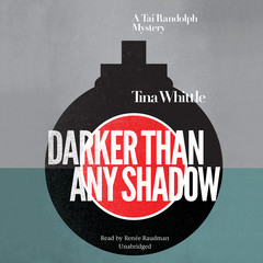 Darker Than Any Shadow: A Tai Randolph Mystery Audiobook, by Tina Whittle
