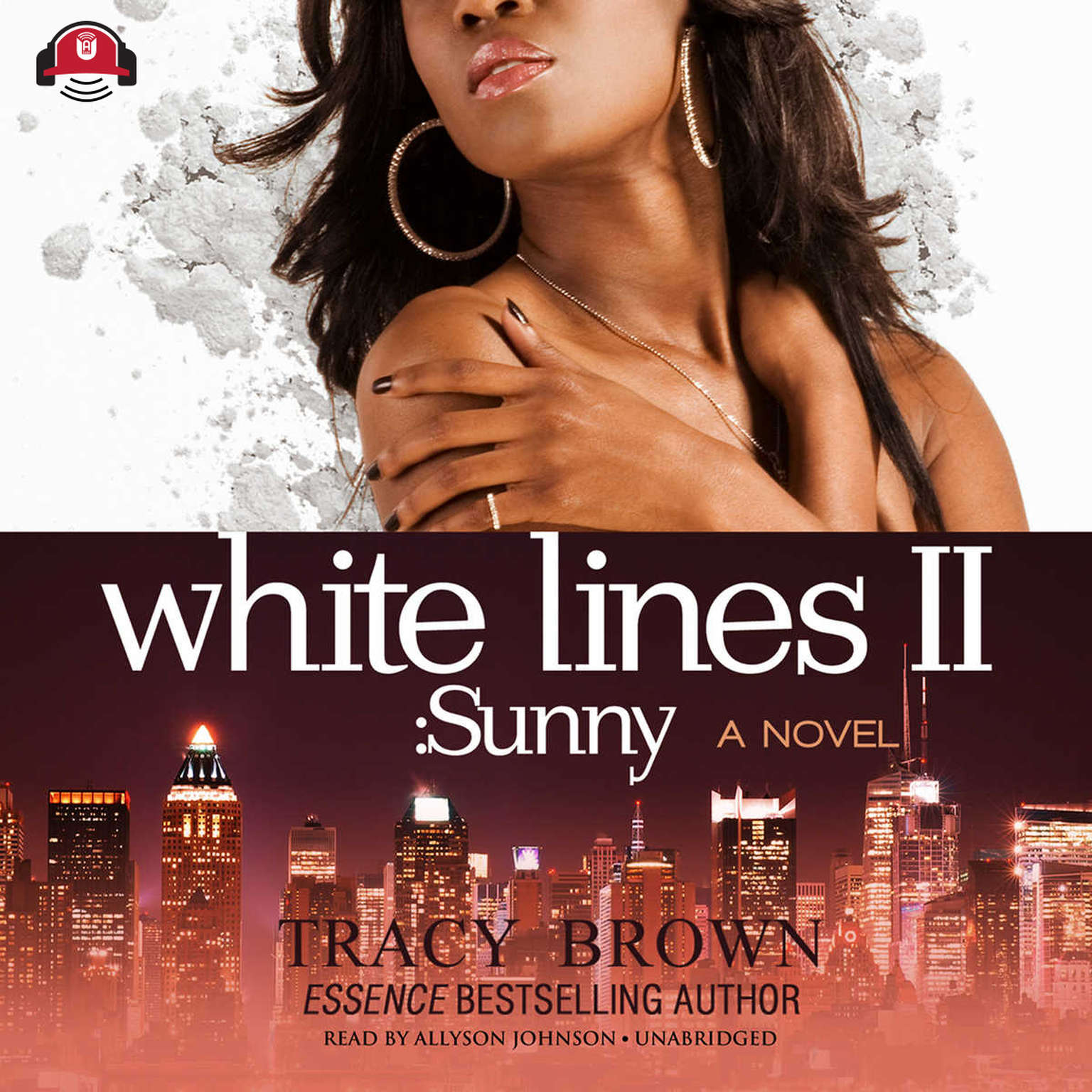 White Lines II: Sunny; A Novel Audiobook, by Tracy Brown