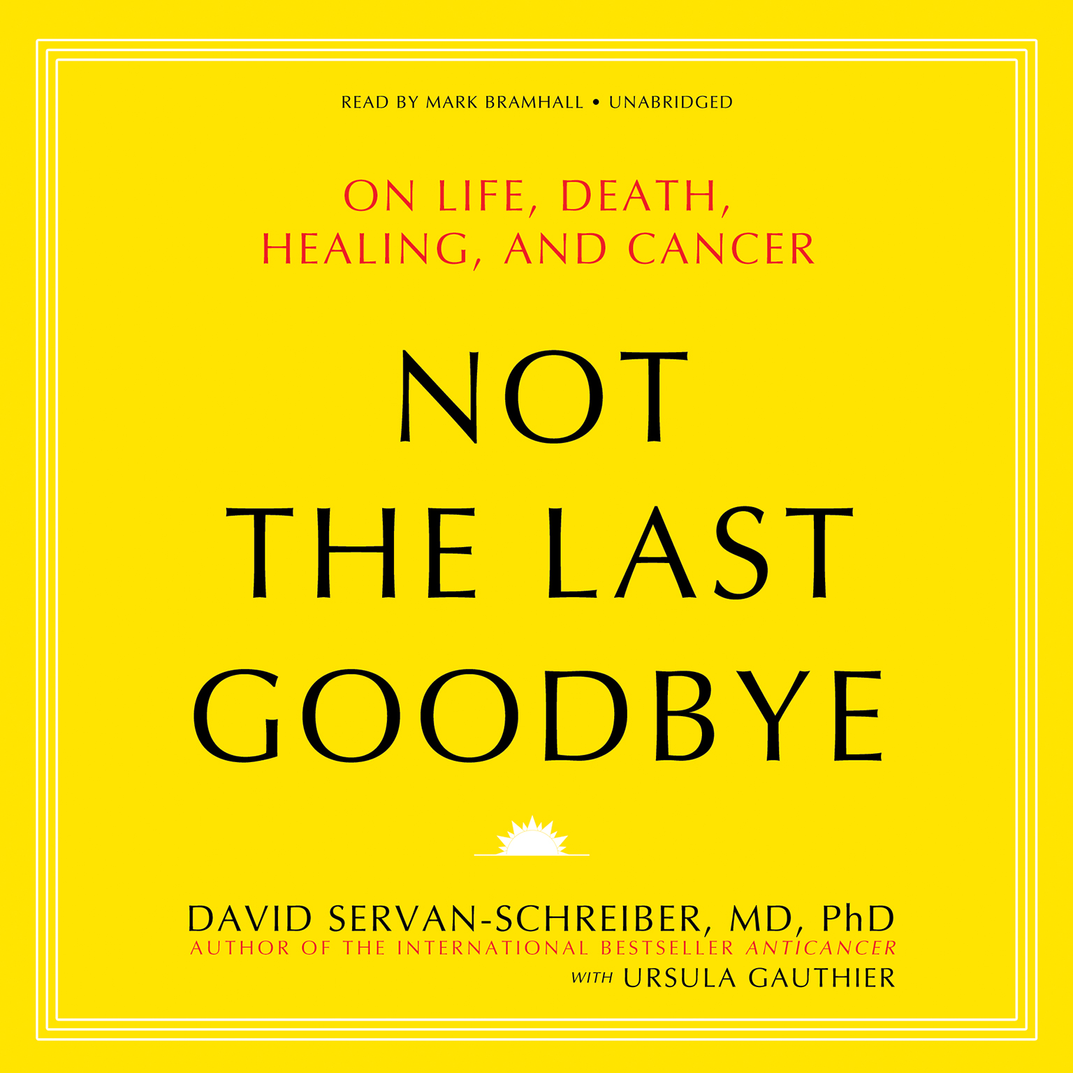 Printable Not the Last Goodbye: On Life, Death, Healing, and Cancer Audiobook Cover Art