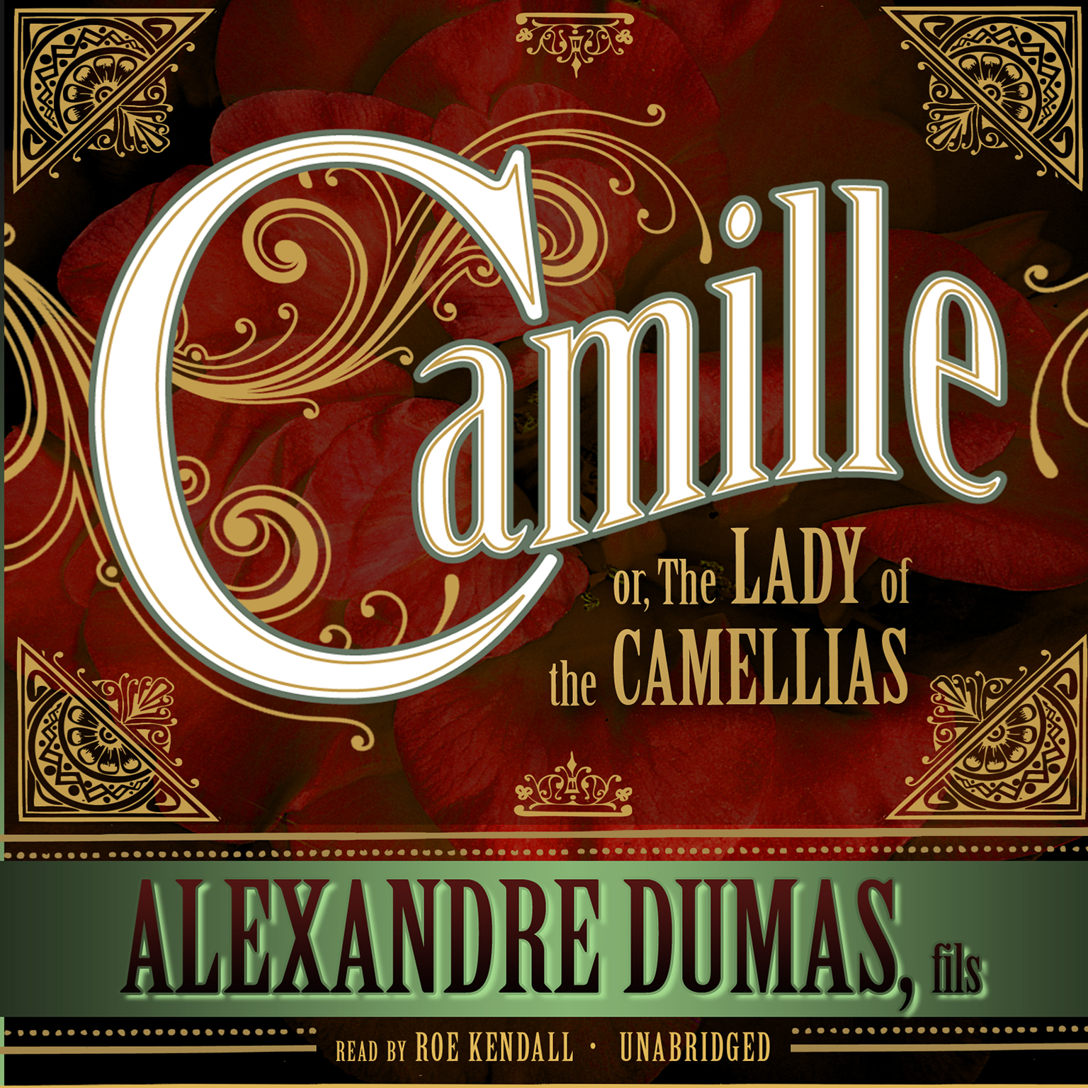 Printable Camille: or, The Lady of the Camellias Audiobook Cover Art