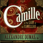 Camille: or, The Lady of the Camellias, by Alexandre Dumas
