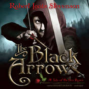 The Black Arrow: A Tale of the Two Roses, by Robert Louis Stevenson