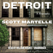 Detroit: A Biography Audiobook, by Scott Martelle