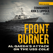 Front Burner: Al Qaeda's Attack on the USS Cole, by Kirk S. Lippold