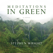 Meditations in Green Audiobook, by Stephen Wright