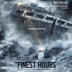 The Finest Hours: The True Story of the US Coast Guard's Most Daring Sea Rescue Audiobook, by Casey Sherman, Michael J. Tougias
