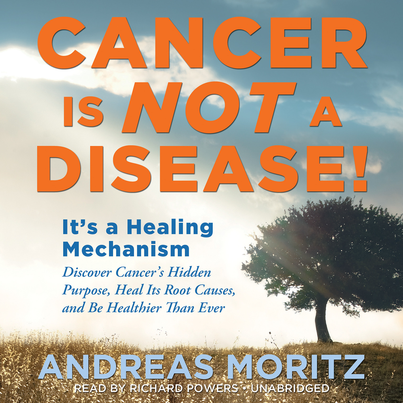 Printable Cancer Is Not a Disease!: It's a Healing Mechanism; Discover Cancer's Hidden Purpose, Heal Its Root Causes, and Be Healthier Than Ever Audiobook Cover Art