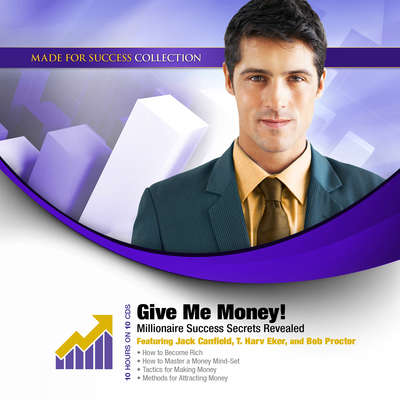 Give Me Money!: Millionaire Success Secrets Revealed Audiobook, by Made for Success