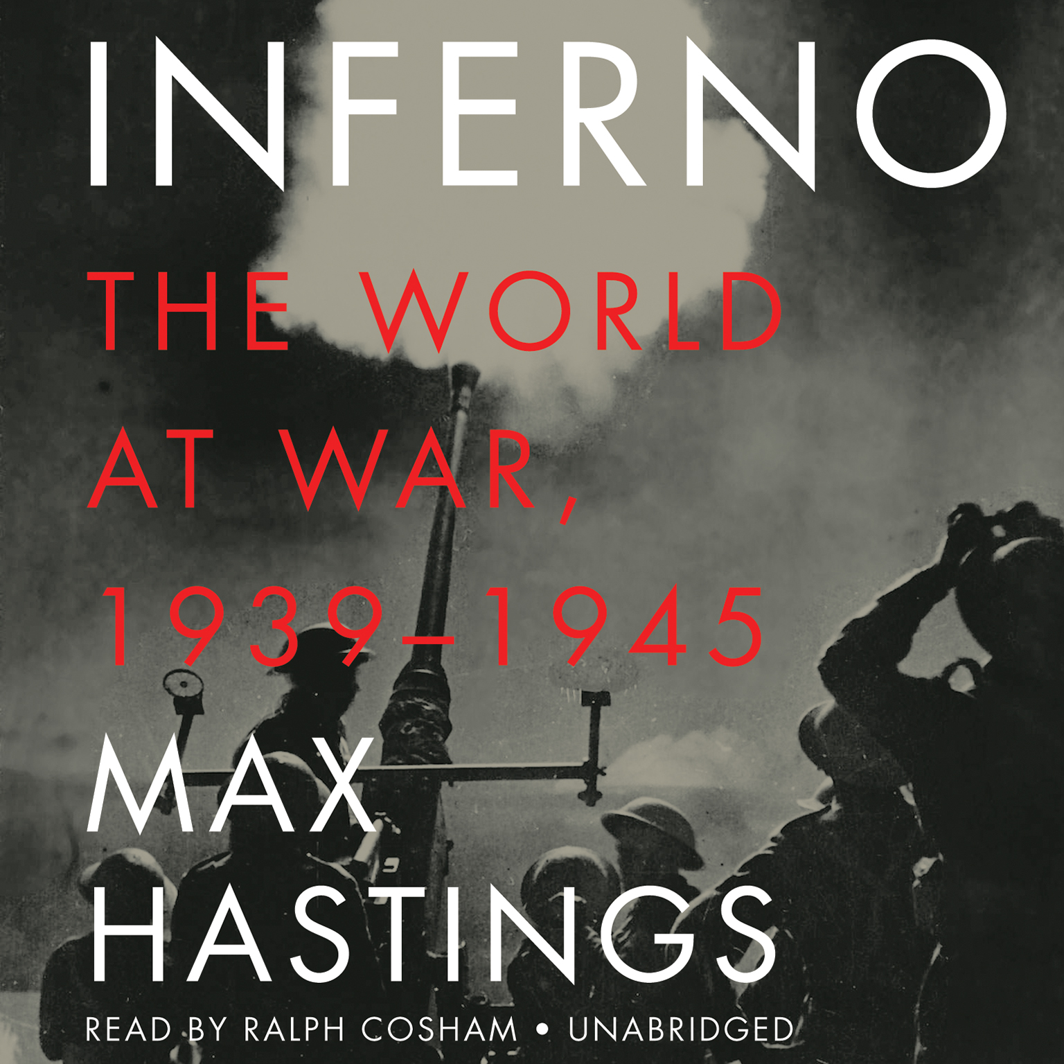 Printable Inferno: The World at War, 1939–1945 Audiobook Cover Art