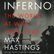 Inferno: The World at War, 1939–1945 Audiobook, by Max Hastings