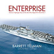 Enterprise: America's Fightingest Ship and the Men Who Helped Win World War II Audiobook, by Barrett Tillman