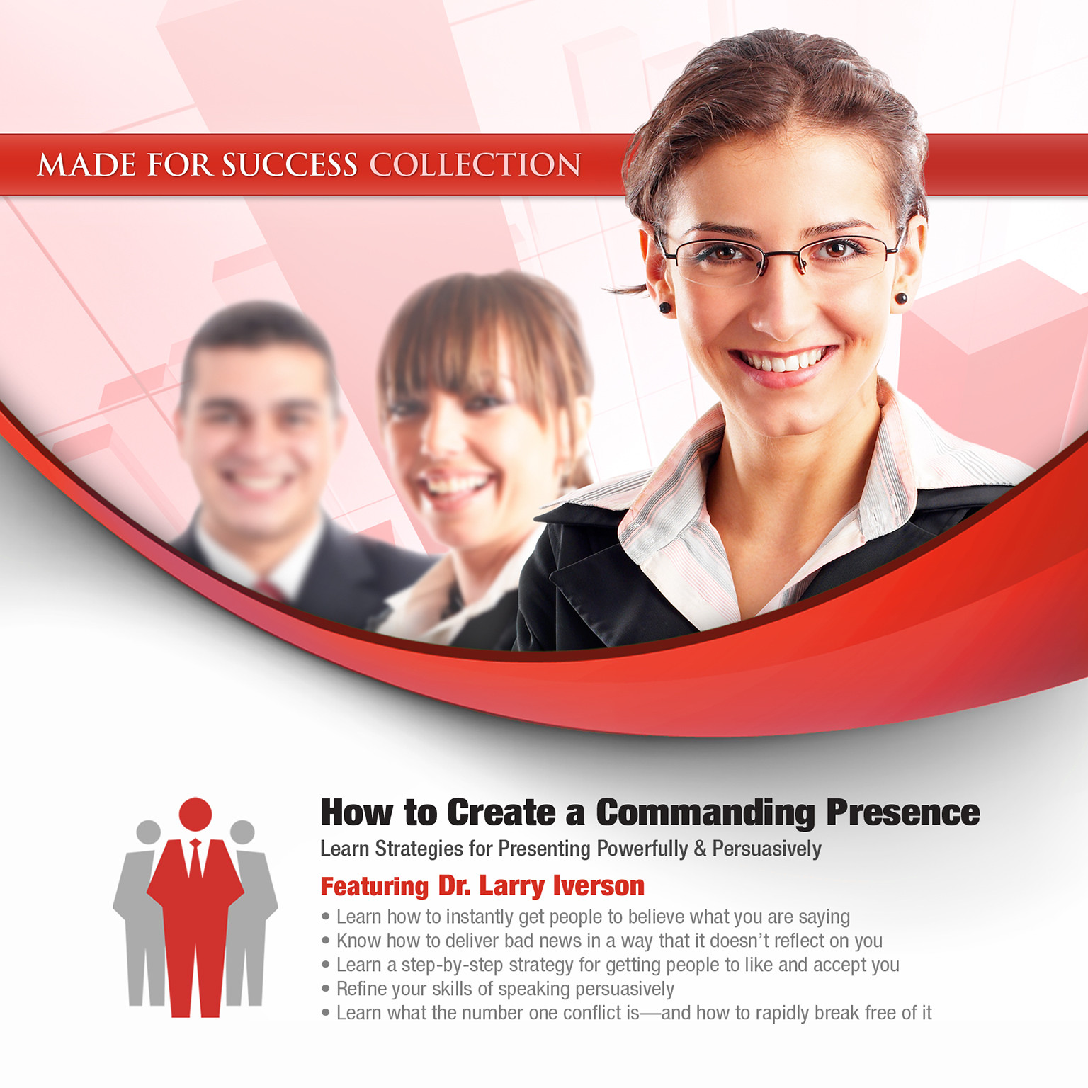 Printable How to Create a Commanding Presence: Learn Strategies for Presenting Powerfully & Persuasively Audiobook Cover Art