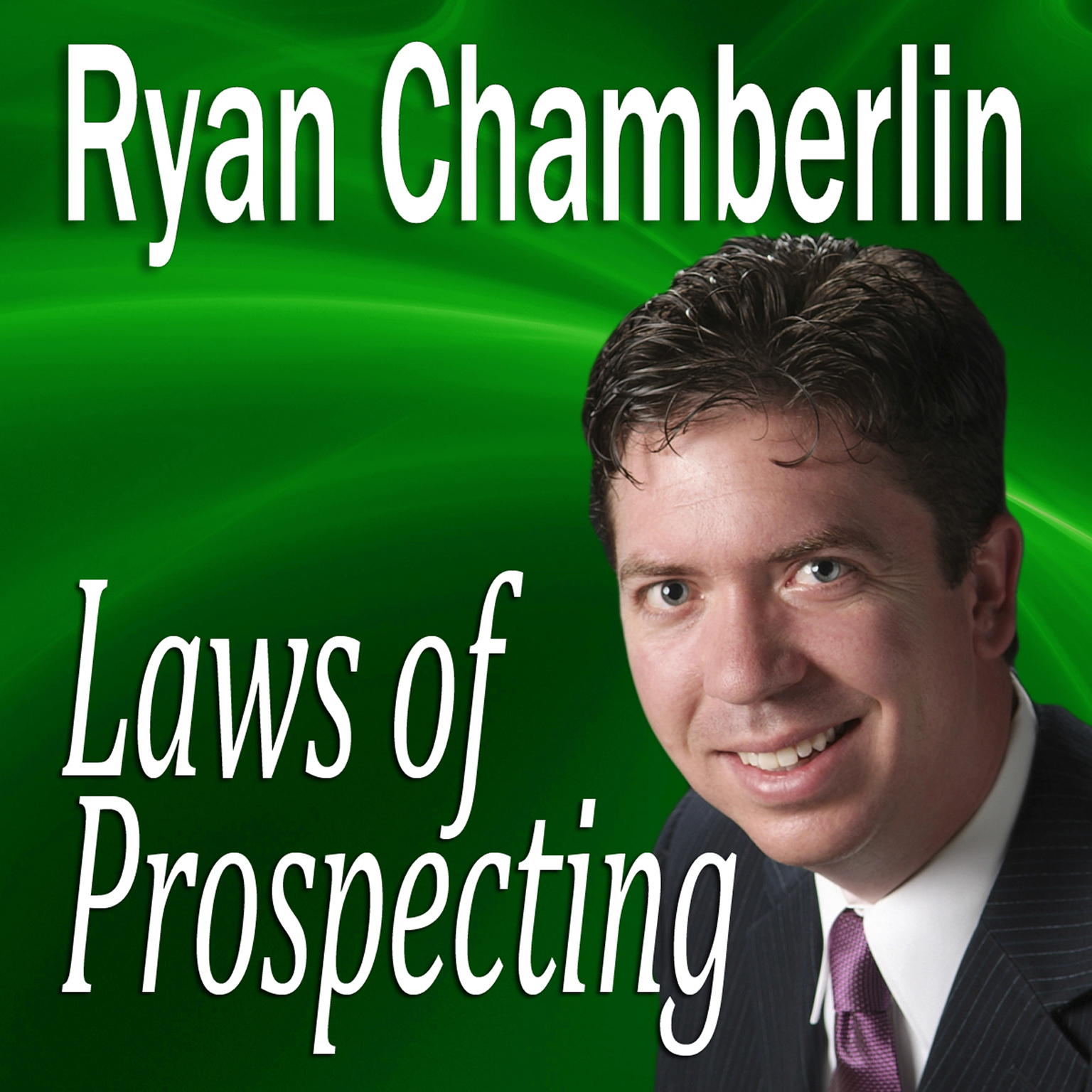 Printable Laws of Prospecting: How I made over a $1,000,000 using only 3 basic Prospecting Laws Audiobook Cover Art