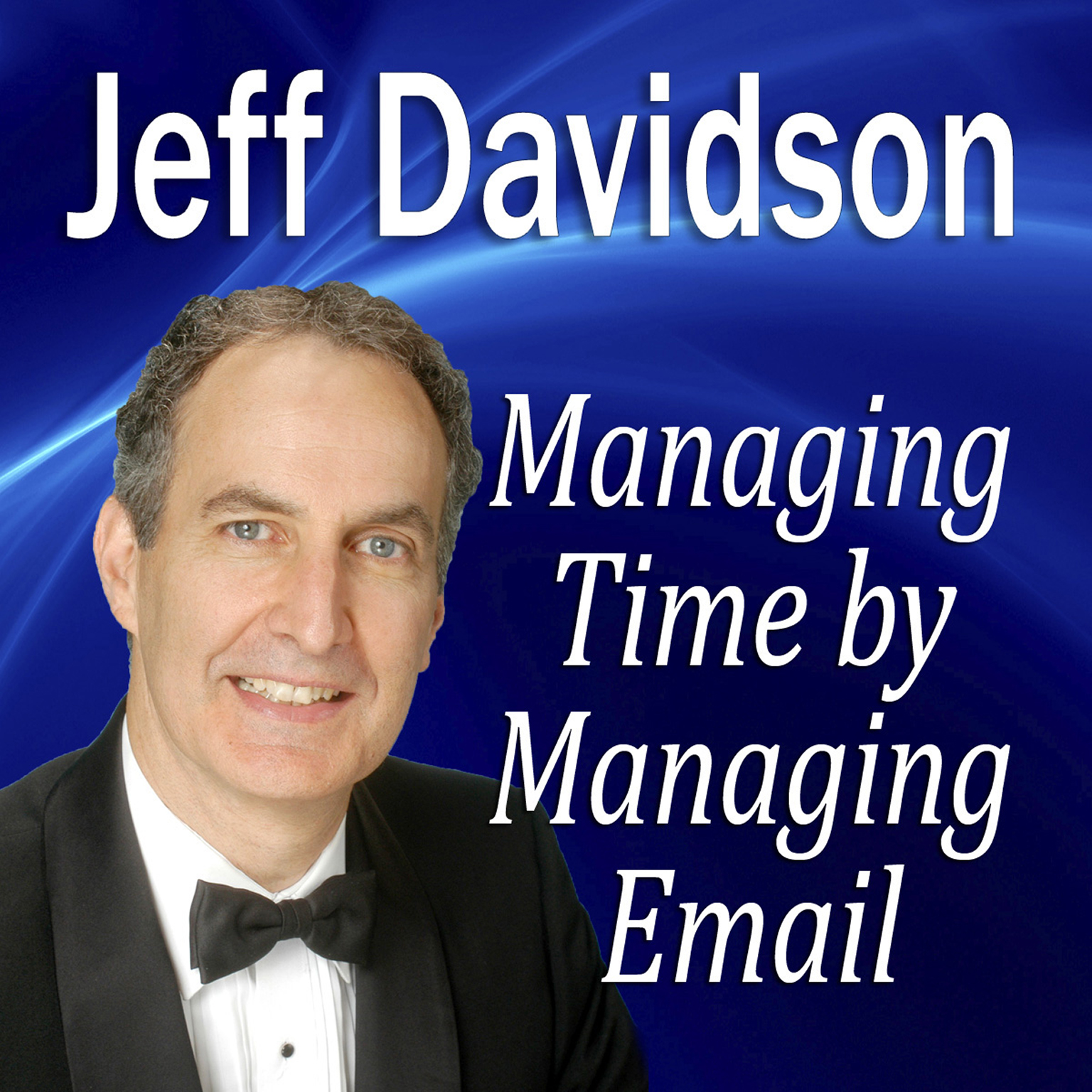 Printable Managing Time by Managing E-mail Audiobook Cover Art