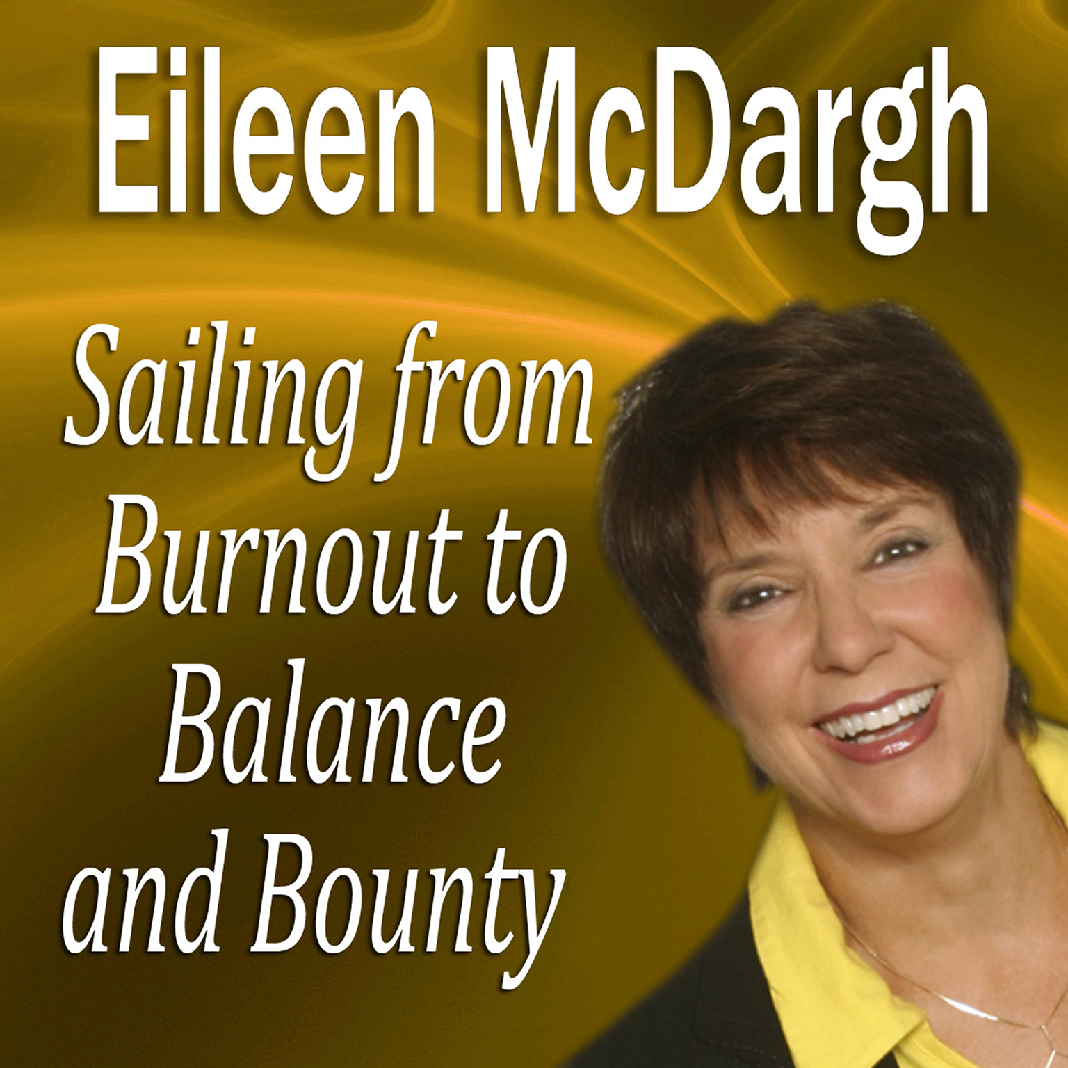 Printable Sailing from Burnout to Balance and Bounty: Performance Mastery Series Audiobook Cover Art