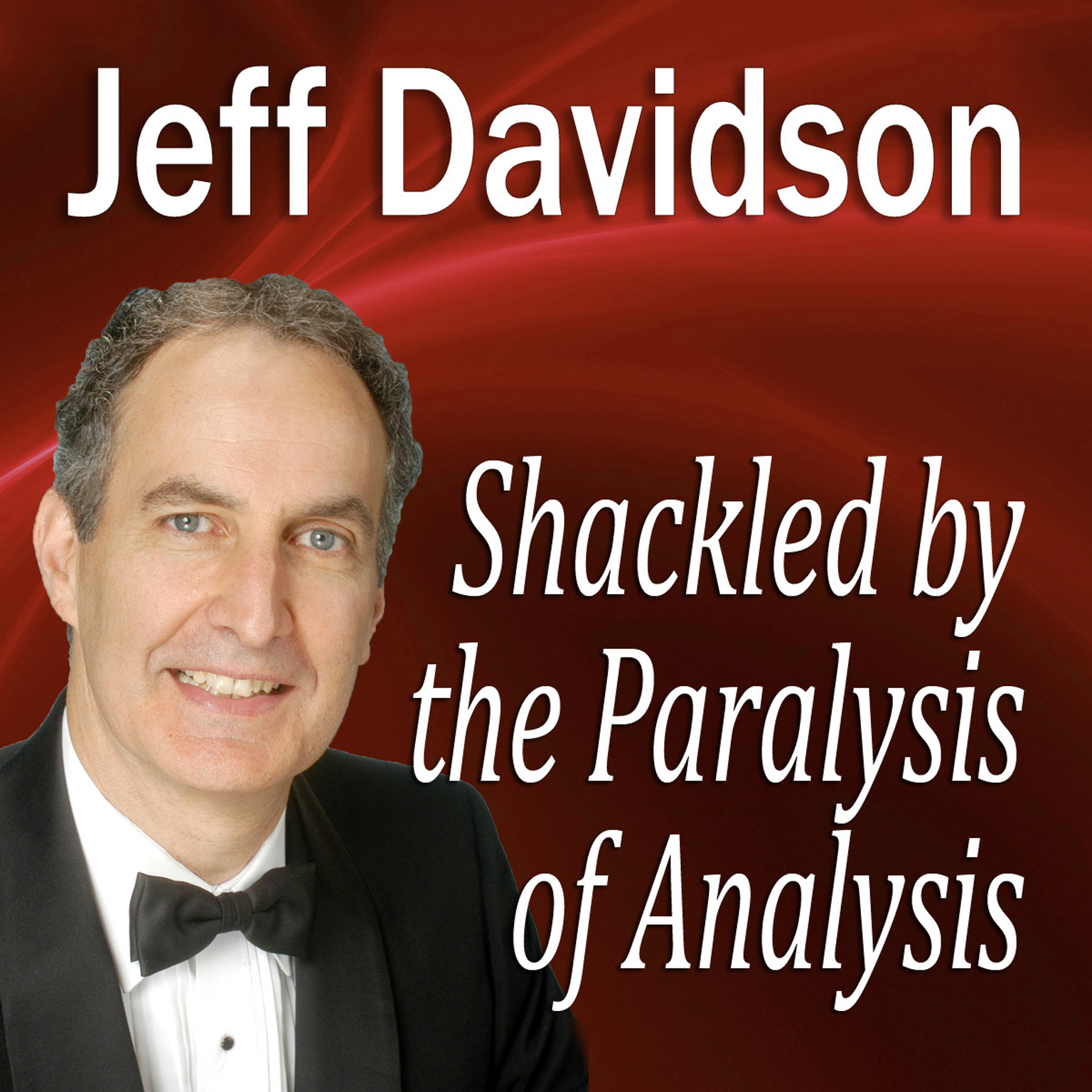 Printable Shackled by the Paralysis of Analysis Audiobook Cover Art