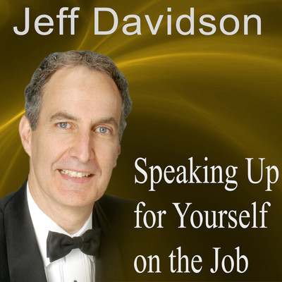 Speaking Up for Yourself on the Job: Getting More of What You Want More of the Time Audiobook, by Made for Success