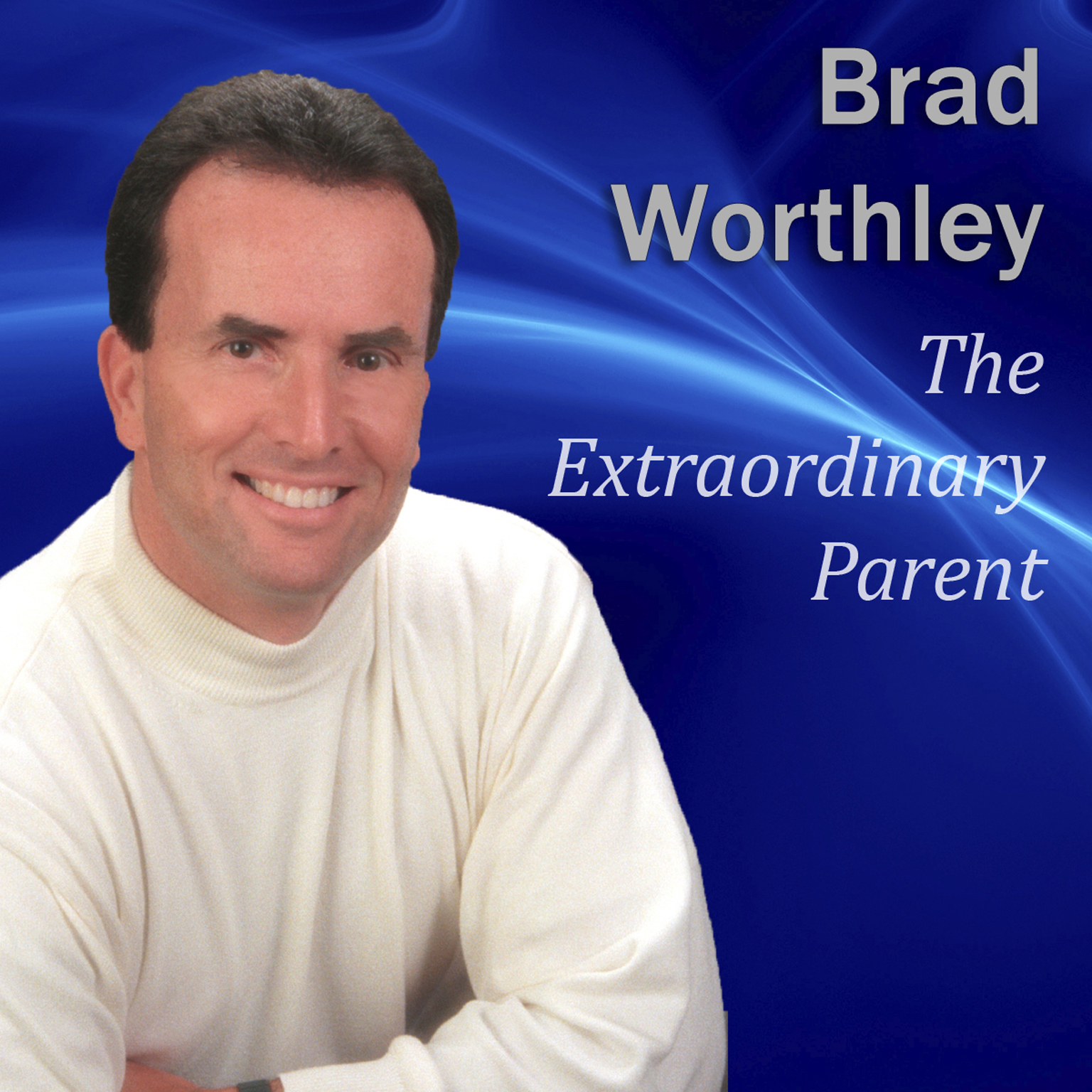 Printable The Extraordinary Parent: 10 Simple Steps to Raising Positive Children Audiobook Cover Art