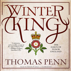 Winter King: The Dawn of Tudor England Audiobook, by Thomas Penn