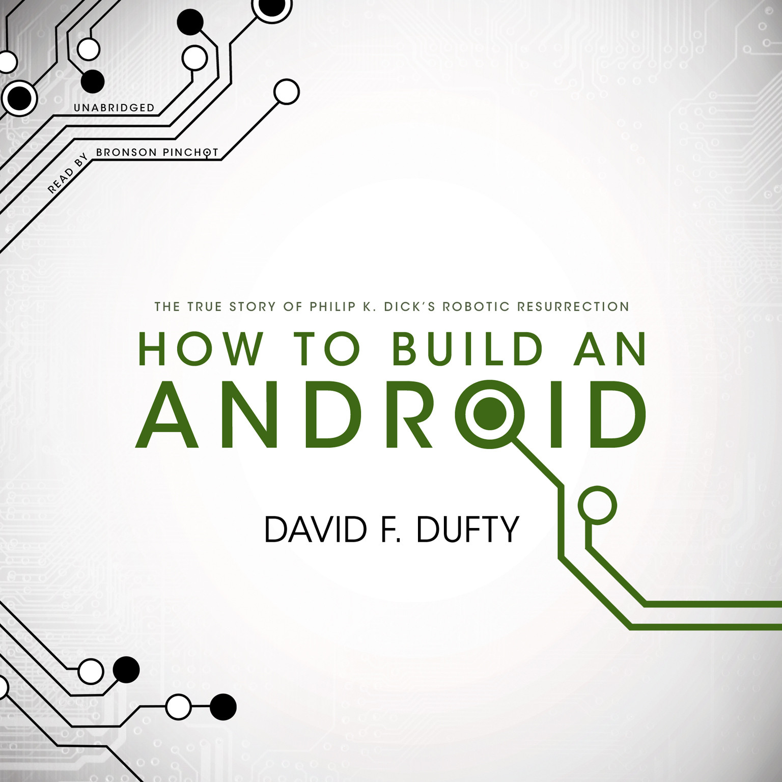 Printable How to Build an Android: The True Story of Philip K. Dick's Robotic Resurrection Audiobook Cover Art