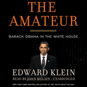 The Amateur: Barack Obama in the White House, by Edward Klein