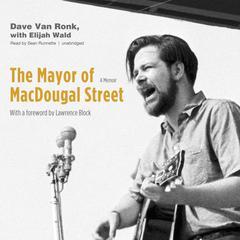 The Mayor of MacDougal Street: A Memoir Audiobook, by Dave Van Ronk