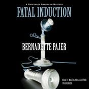 Fatal Induction: A Professor Bradshaw Mystery Audiobook, by Bernadette Pajer