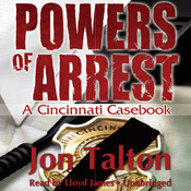 Powers of Arrest: A Cincinnati Casebook Audiobook, by Jon Talton
