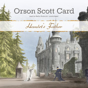 Hamlet's Father Audiobook, by Orson Scott Card