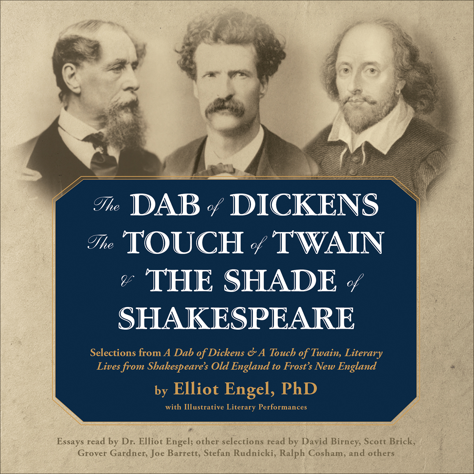 Printable The Dab of Dickens, The Touch of Twain, and The Shade of Shakespeare: Selections from A Dab of Dickens & a Touch of Twain, Literary Lives from Shakespeare's Old England to Frost's New England Audiobook Cover Art