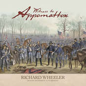 Witness to Appomattox Audiobook, by Richard Wheeler